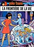 """Afficher """"Yoko Tsuno électronicienne n° 7<br /> La frontière de la vie"""""""