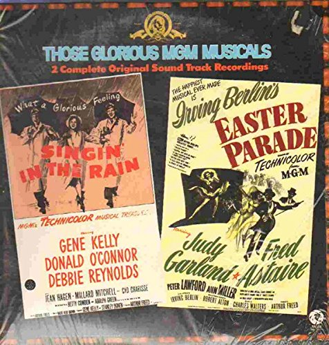 Those Glorious MGM Musicals: Singin' in the Rain and Easter Parade
