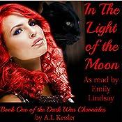 In the Light of the Moon: Dark War Chronicles | A. L. Kessler