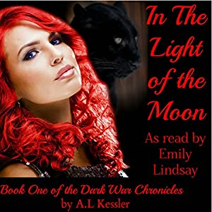 In the Light of the Moon: Dark War Chronicles | [A. L. Kessler]