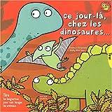"""Afficher """"Ce jour-là, chez les dinosaures..."""""""