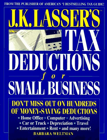 J.K. Lasser's Tax Deductions for Small Business (Jk Lassers Tax Deductions for Small Business), Barbara Weltman