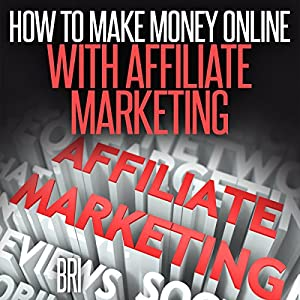 How to Make Money Online with Affiliate Marketing Audiobook