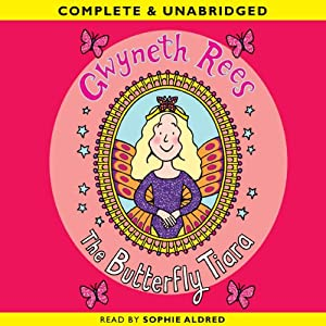 The Butterfly Tiara: The Magic Dress Shop, Book 3 | [Gwyneth Rees]