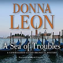 A Sea of Troubles: A Commissario Guido Brunetti Mystery Audiobook by Donna Leon Narrated by David Colacci