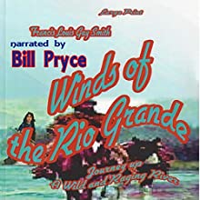 Winds of the Rio Grande (       UNABRIDGED) by Francis Louis Guy Smith Narrated by Bill Pryce