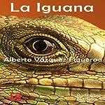 La iguana [The Iguana] | Alberto Vázquez-Figueroa