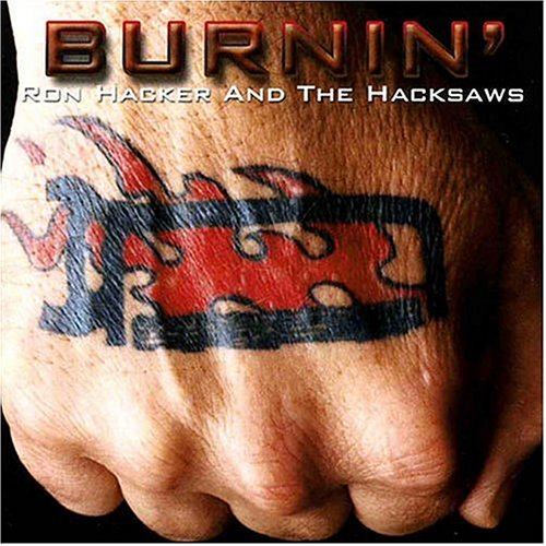 Ron Hacker And The Hacksaws-Burnin-CD-FLAC-2003-FORSAKEN Download