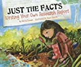Just the Facts: Writing Your Own Research Report (Writer's Toolbox)