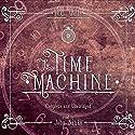 The Time Machine Hörbuch von H.G. Wells Gesprochen von: John Banks