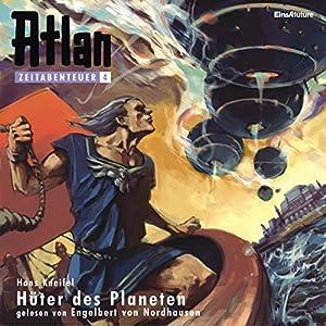 Hüter des Planeten (Atlan Zeitabenteuer 4) Hörbuch