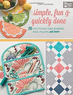 Book Cover: Simple, Fun & Quickly Done: 18 Easy-to-Sew Table Runners, Bags, Pillows, and More