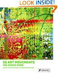 50 Art Movements You Should Know: Fro...