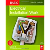 Basic Electrical Installation Work: Level 2 City & Guilds 2330 Technical Certificateby Trevor Linsley