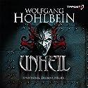 Unheil Hörbuch von Wolfgang Hohlbein Gesprochen von: Dagmar Heller