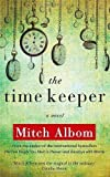 Mitch Albom The Time Keeper by Albom, Mitch on 04/09/2012 unknown edition