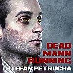 Dead Mann Running: Hessius Mann Series, Book 2 | Stefan Petrucha