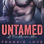 Untamed: A True Mountain Man, Book 1   [Frankie Love]