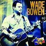 Wade Bowen Live at Billy Bob's Texas
