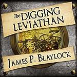 The Digging Leviathan | James P Blaylock