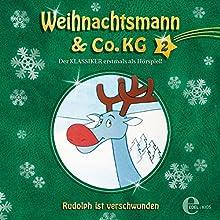 Rudolph ist verschwunden (Weihnachtsmann & Co. KG 2) Hörspiel von Thomas Karallus Gesprochen von: Eckart Dux, Peter Kirchberger, Christine Pappert, Ben Hecker, Angela Quast, Lutz Schnell
