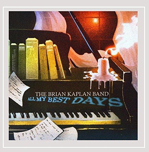 Brian Kaplan Band - All My Best Days