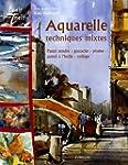 Aquarelle : Techniques mixtes