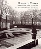 Denatured Visions: Landscape and Culture in the Twentieth Century (0870704222) by Beardsley, John