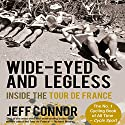 Wide-Eyed and Legless: Inside the Tour de France Hörbuch von Jeff Connor Gesprochen von: Ben Elliot
