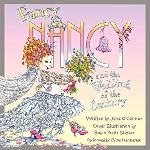 Fancy Nancy and the Wedding of the Century | [Jane O'Connor]