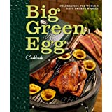 Big Green Egg Cookbook: Celebrating the World's Best Smoker and Grill ~ Lisa Mayer