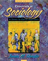 Essentials of Sociology A Down-To-Earth Approach by Henslin