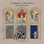 Catholic Churches Big and Small