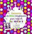 Desserts et f�tes magiques pour enfants allergiques