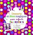 Desserts et f�tes magiques pour enfan...