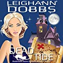 Dead Tide: Blackmoore Sisters, Book 3 Audiobook by Leighann Dobbs Narrated by Hollis McCarthy