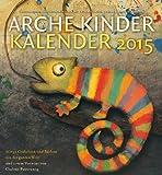 Arche Kinder Kalender 2015: Mit 53 Gedichten und Bildern aus der ganzen Welt