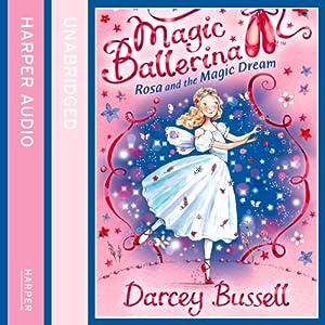 Magic Ballerina (11) - Rosa and the Magic Dream Audiobook