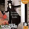 Le crime du comte Neville Audiobook by Amélie Nothomb Narrated by Françoise Gillard