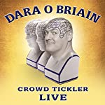 Dara O'Briain: Crowd Tickler | Dara O'Briain