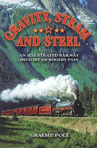 Gravity, Steam and Steel: An Illustrated Railway History of Rogue Pass (Steam Pole compare prices)