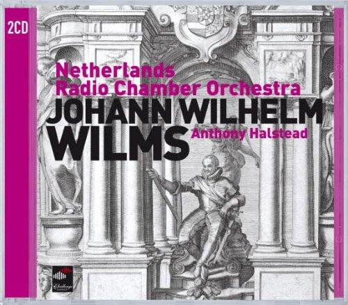 Netherlands Radio Chamber Orchestra Johann Wilhelm Wilms