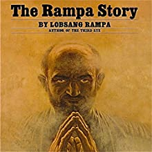 The Rampa Story Audiobook by Lobsang Rampa Narrated by Clay Lomakayu
