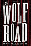 img - for The Wolf Road: A Novel book / textbook / text book