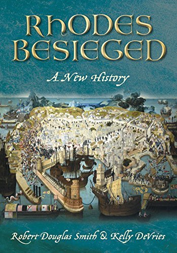 besieged-rhodes-a-new-history-by-kelly-devries-2012-05-01