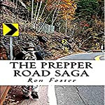 The Prepper Road Saga: Post Apocalyptic Survival Fiction Boxed Set Edition | Ron Foster
