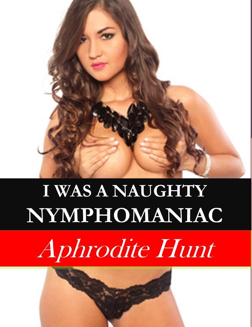 The 'Naughty Nymphomaniac' series