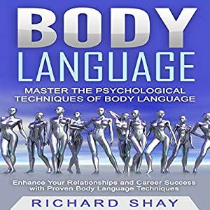 Body Language - Master the Psychological Techniques of Body Language Audiobook