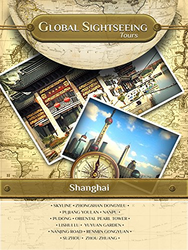SHANGHAI, China- Global Sightseeing Tours