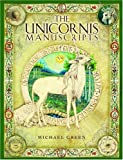 Unicornis Manuscipts: On the History and Truth of the Unicorn